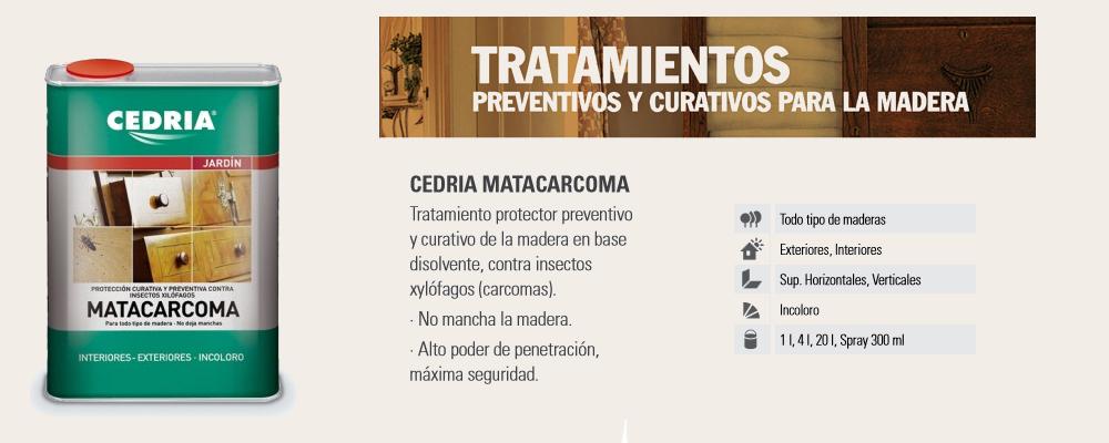Mantenimiento Madera > Tratamiento madera > Matacarcomas